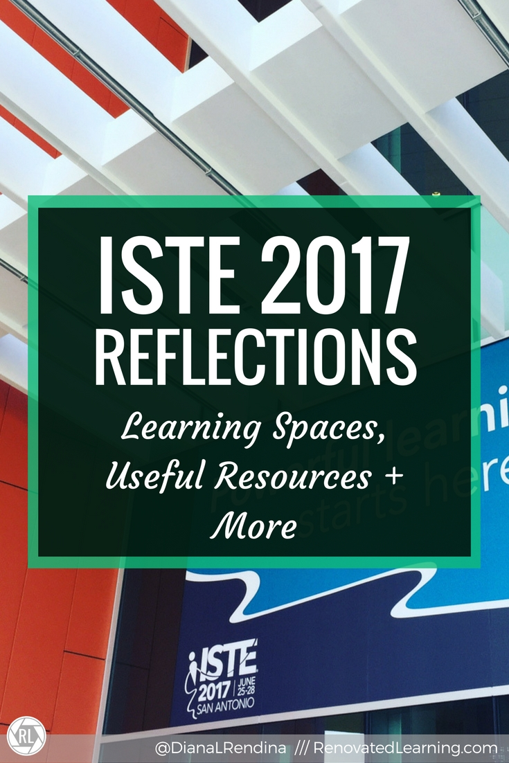 ISTE 2017 Reflections: Learning Spaces, Useful Resources and More   Another ISTE is on the books. Here's my reflections on my conference experience this year, along with notes and resources.