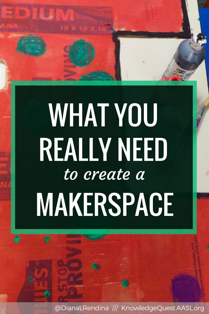 AASL Post: What You Really Need to Create a Makerspace   To create a culture of positivity in the maker movement, we need to focus less on the stuff and more on the spirit of MakerEd.