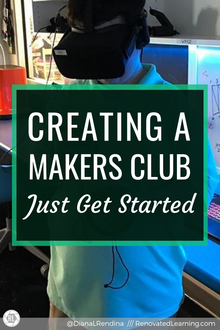 Creating a Makers Club: Just Get Started: Some many educators want to wait until everything is perfect to get started with their makerspace club. But the best time to get started is right now.